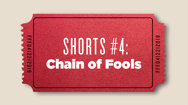 "Shorts #4: ""Chain of Fools"""