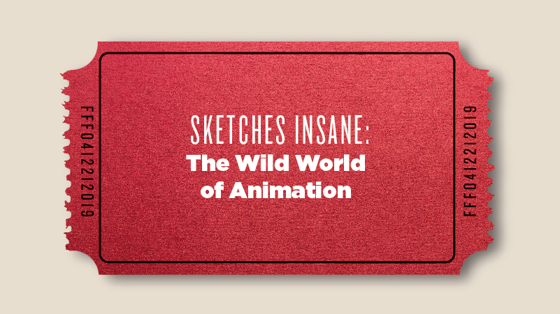 Sketches Insane: The Wild World of Independent Animation