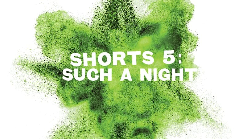 "Shorts #5: ""Such A Night"""